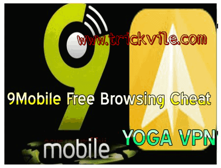 9mobile Latest Free Browsing Cheat With Yoga VPN December 2019 1