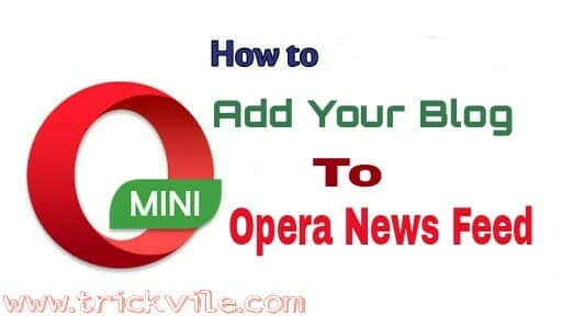 HOW TO ADD YOUR WEBSITE TO OPERA MINI NEWS FEED
