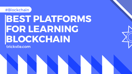 Top 10 Platforms For Learning Blockchain Technology Free in 2019